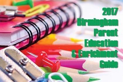 Birmingham Parent's Education and Enrichment Guide 2017 | Birminghamparent.com