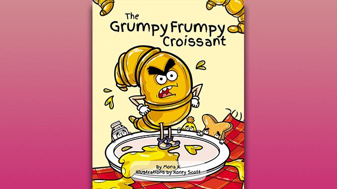 The Grumpy Frumpy Croissantby Mona K.