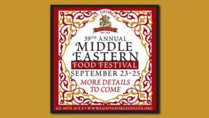 2021 Saint George Middle Eastern Food Festival